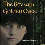 The Boy With Golden Eyes by Marjorie Young