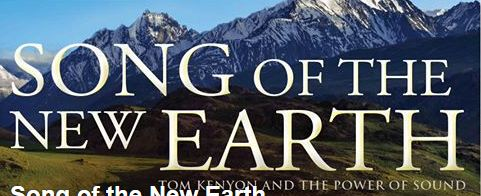 Song of the New Earth_Tom Kenyon Movie_In NZ