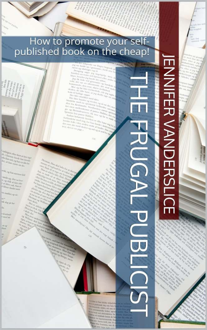 The Frugal Publicist: How to promote your self-published book on the cheap!