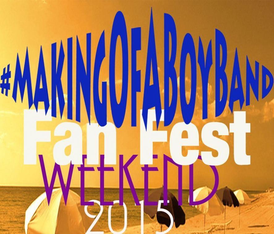#MakingOfABoyBand-Fan-Fest-Weekend-2015