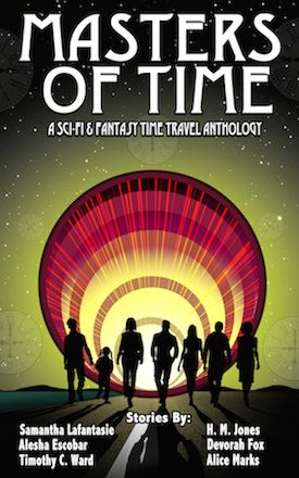 Masters of Time: A Sci-Fi & Fantasy Time Travel Anthology