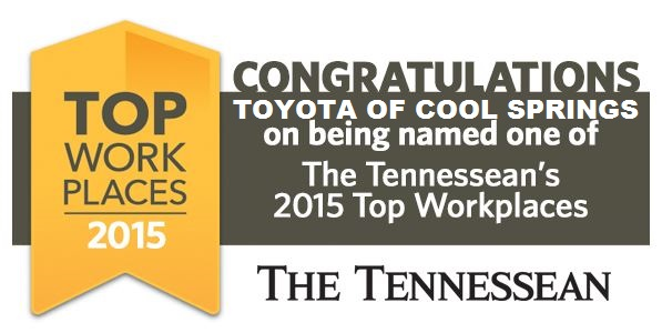 "Toyota of Cool Springs Awarded 2015 ""Top Work Place"""