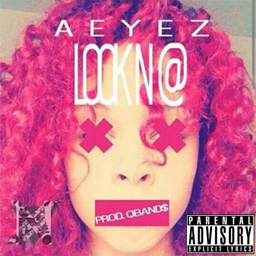 AEYEZ - Look N @