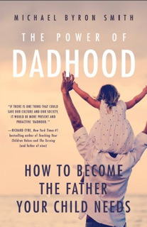 Michael Byron Smith's book features insightful, common-sense advice for fathers.