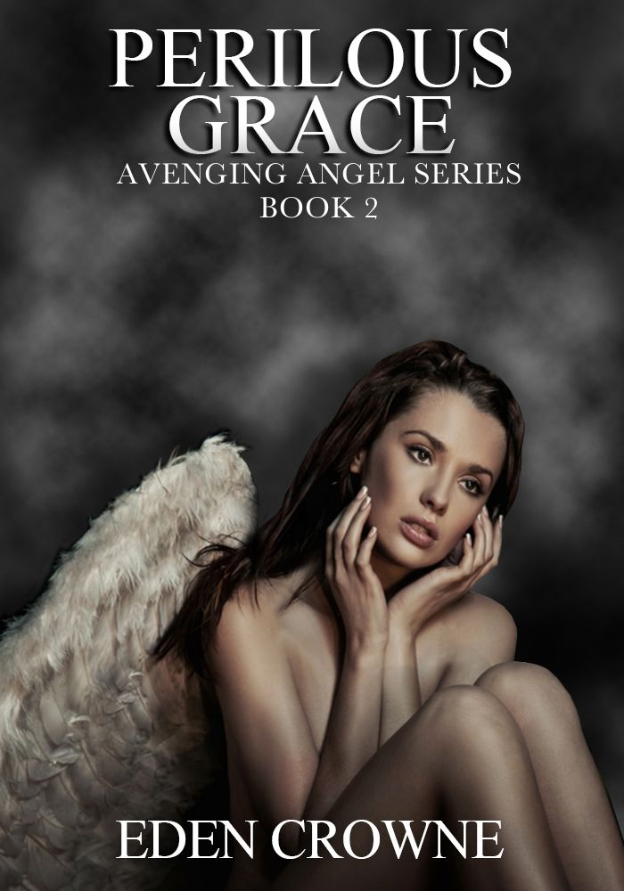 Perilous Grace, Book 2 in the Avenging Angel series.