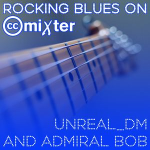 Rocking Blues on ccMixter by Unreal_dm & Admiral Bob