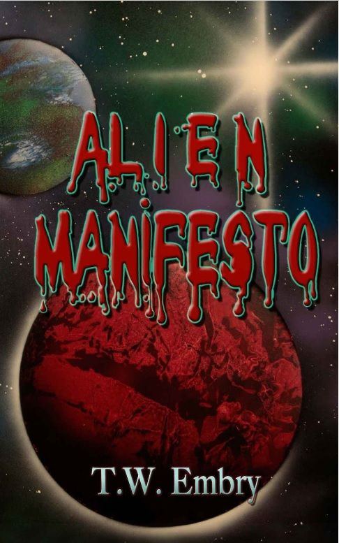 Alien Manifesto, by TW Embry, published by Crimson Cloak Publishing