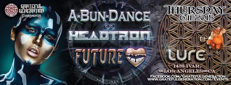 ABunDance of Headtron: Future Love Thursday June 11th @ LURE Hollywood