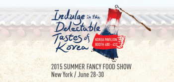 Korea Pavilion Summer Fancy Food Show 2015Korea Pavilion to Host the Premier Buyer Program at 2015 Summer  . Fancy Food Show Nyc 2015. Home Design Ideas