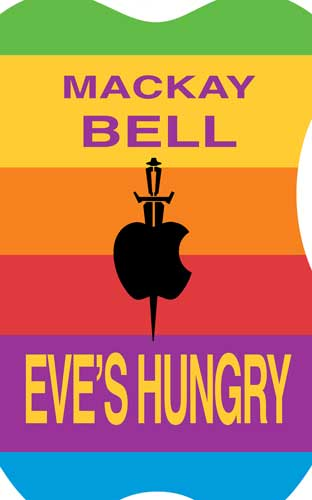 Eve's Hungry by Mackay Bell