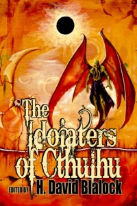 Idolaters of Cthulhu edited by H David Blalock