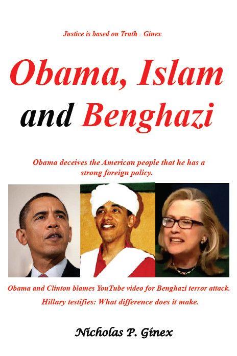 Obama, Islam and Benghazi.by Nicholas P Ginex