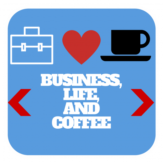 Business, Life, and Coffee: Subscribe on iTunes and Podbean