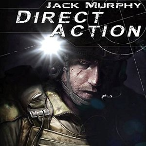 Direct Action: A Deckard Novel Book 3 by Jack Murphy
