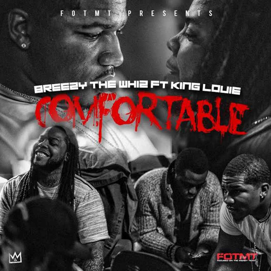 "Breezy The Whiz ""Comfortable"" ft. King Louie"