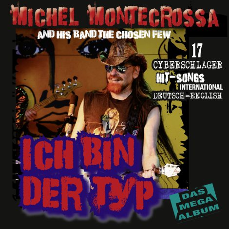 Michel Montecrossa's Cyberschlager Mega Album 'Ich Bin Der Typ'