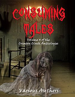 Consuming Tales, from Crimson Cloak Publishing