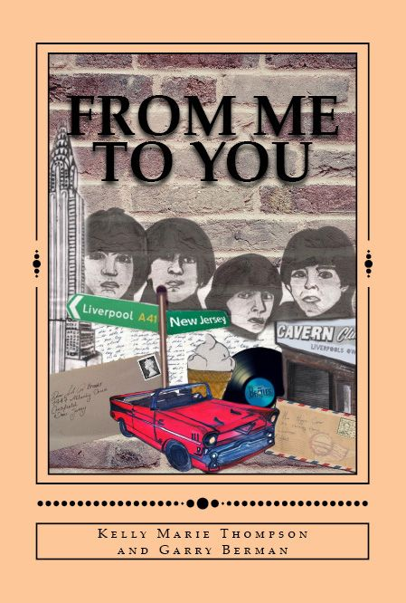 'From Me to You' by Kelly Marie Thompson and Garry Berman