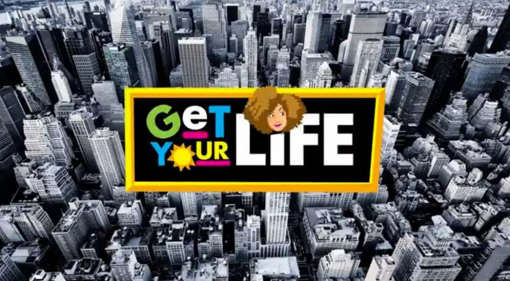 GET YOUR LIFE