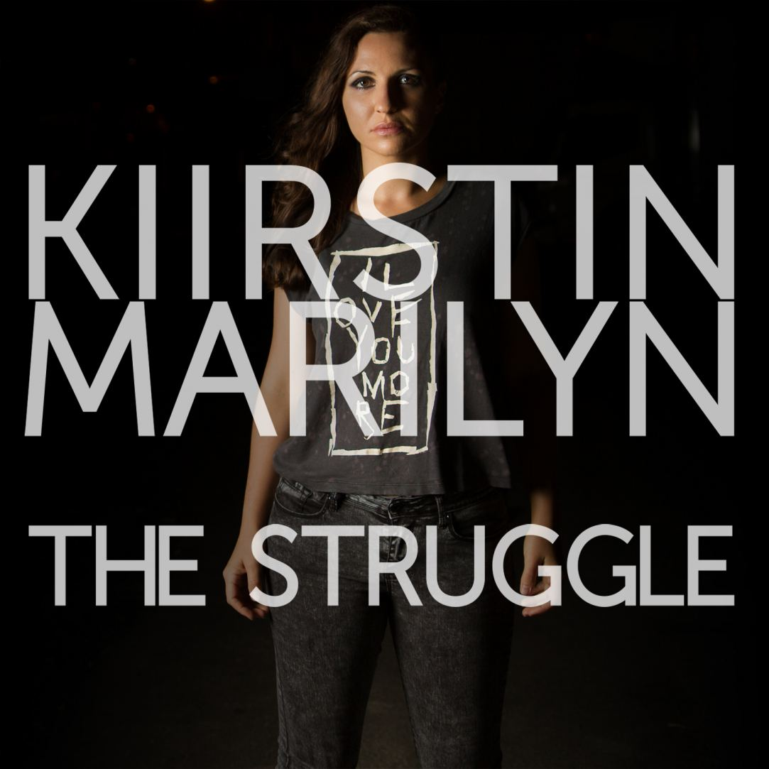 Kiirstin Marilyn The Struggle