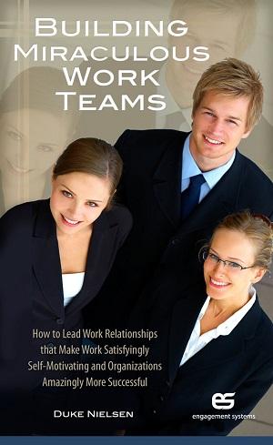 Building Miraculous Work Teams by Duke Nielsen