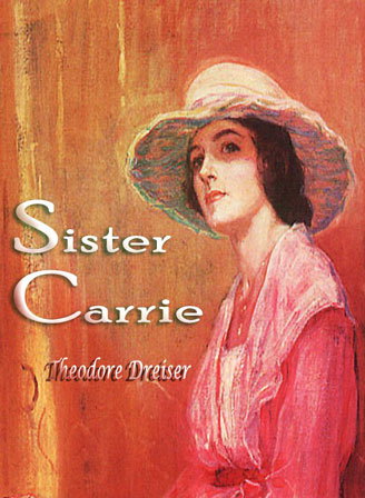 a report on sister carrie by theodore dreiser Nataliya said: theodore dreiser's sister carrie was the first real book i've  the  first time a hundred so-called classics, then write reports on whether or not they .