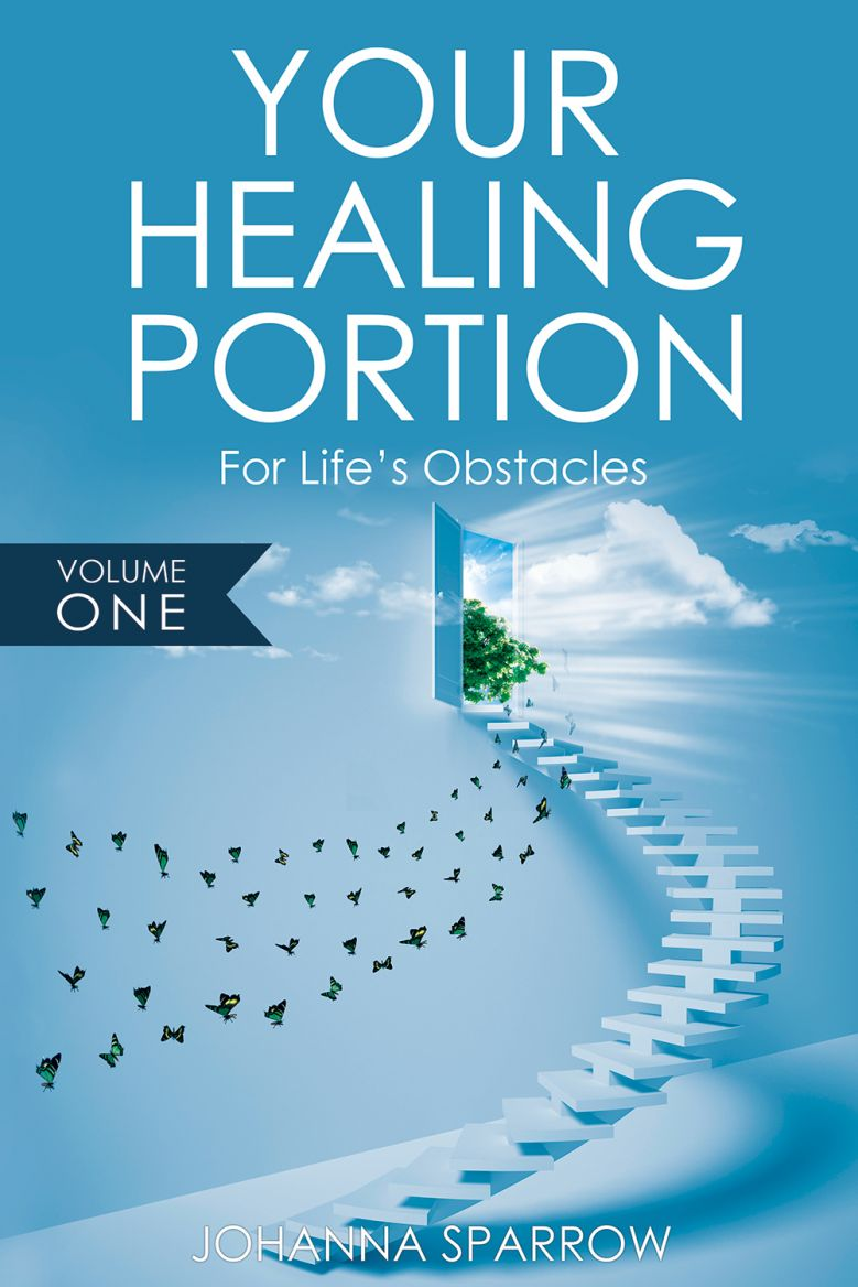 """""""Your Healing Portion: For Life's Obstacles (Volume 1)"""""""
