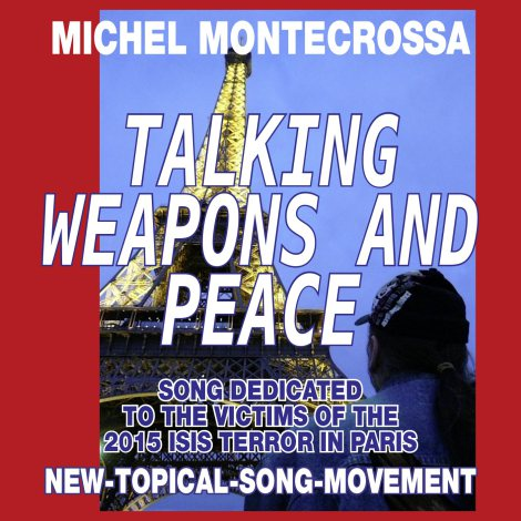 Michel Montecrossa's Single 'Talking Weapons And Peace'