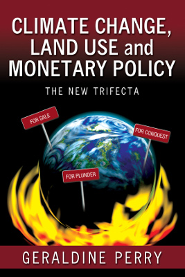 Climate Change, Land Use and Monetary Policy The New Trifecta