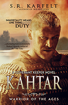 Kahtar: Warrior of Ages by S.R. Karfelt