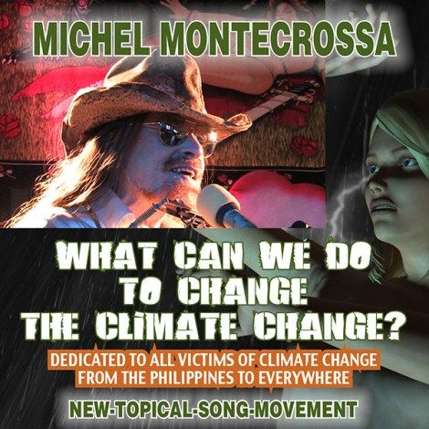 Michel Montecrossa's CD 'What Can We Do To Change The Climate Change?'