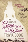 The Complete GWTW Trivia Book (2nd ed.)