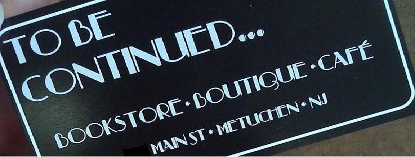 To Be Continued...Bookstore Boutique