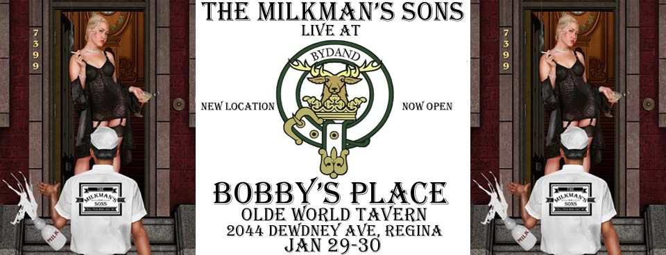 The Milkman's Sons Live at Bobby's Place Jan 29-30