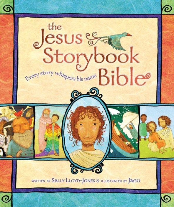 Jesus Storybook Bible, written by Sally Lloyd-Jones, illustrated by Jago