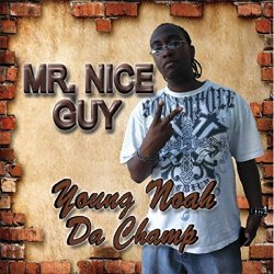 Mr. Nice Guy by Young Noah Da Champ