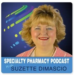 Specialty Pharmacy's First Dedicated Podcast Hosted By Suzette DiMascio