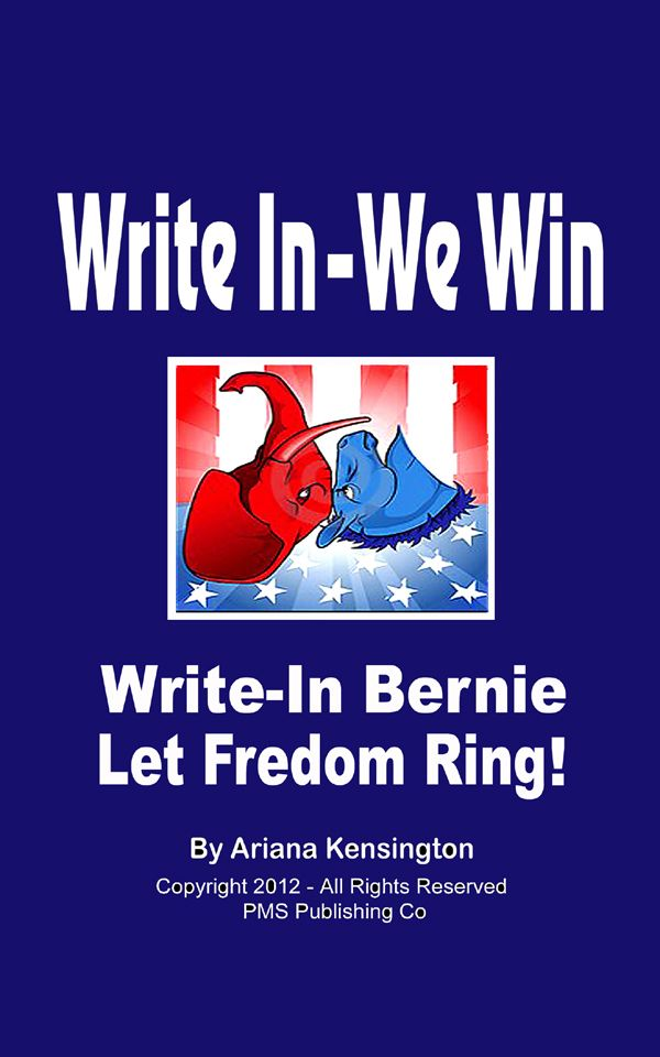 """""""WRITE IN-WE WIN - Write-In BERNIE"""" is FREE this Sunday, Feb 14, On Amazon!"""