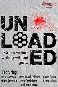 UNLOADED, a Crime Anthology edited by Eric Beetner