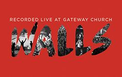 "Gateway Worship Presents ""Walls"" Live at Gateway Church"