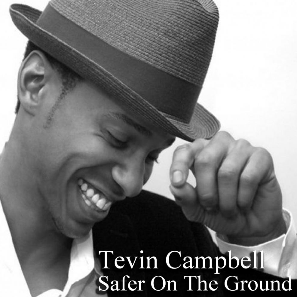 "Tevin Campbell ""Safer On The Ground"""
