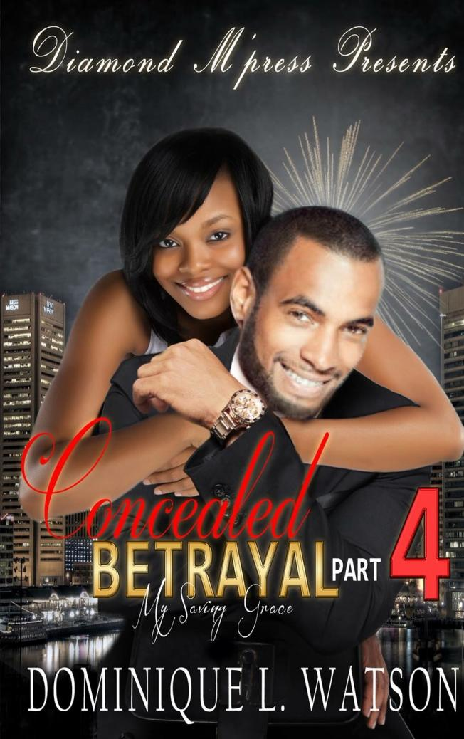 Concealed Betrayal 4; My Saving Grace