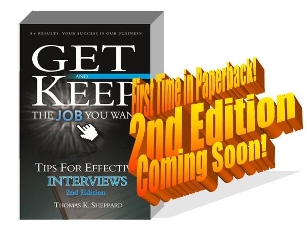 Tom Sheppard's Tips for Effective Interviews 2nd edition is coming soon.