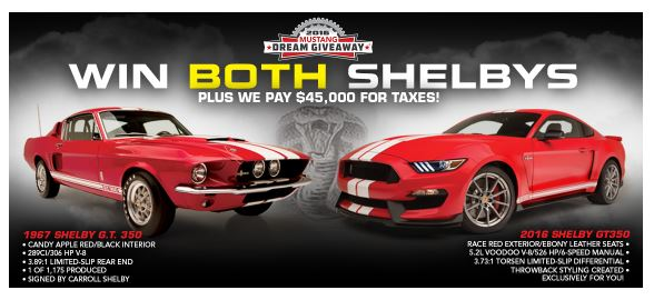 One person will win both Shelby GT350 Mustangs, plus $45,000 towards taxes.
