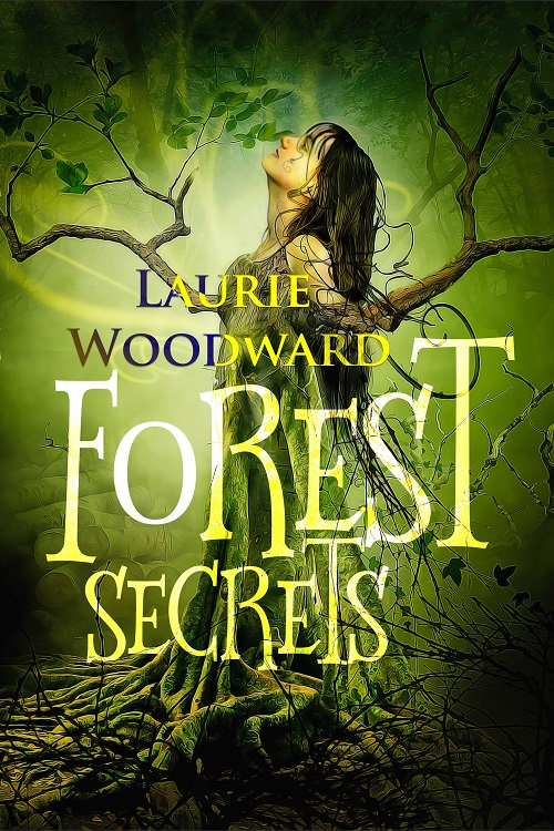 Forest Secrets by Laurie Woodward
