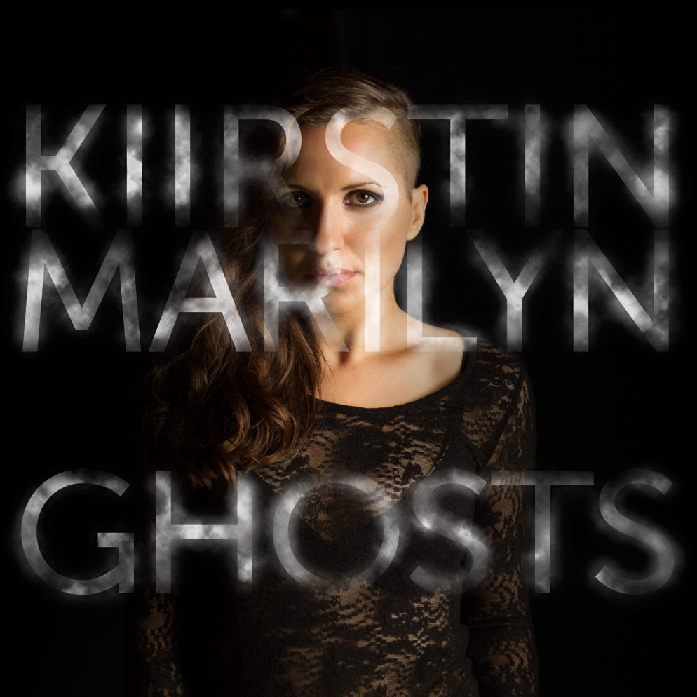 "Kiirstin Marilyn ""Ghosts"""