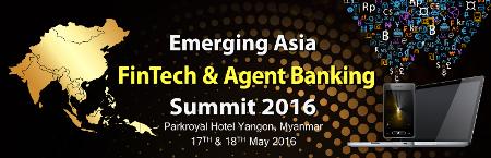 Emerging Asia FinTech & Agent Banking Summit 2016