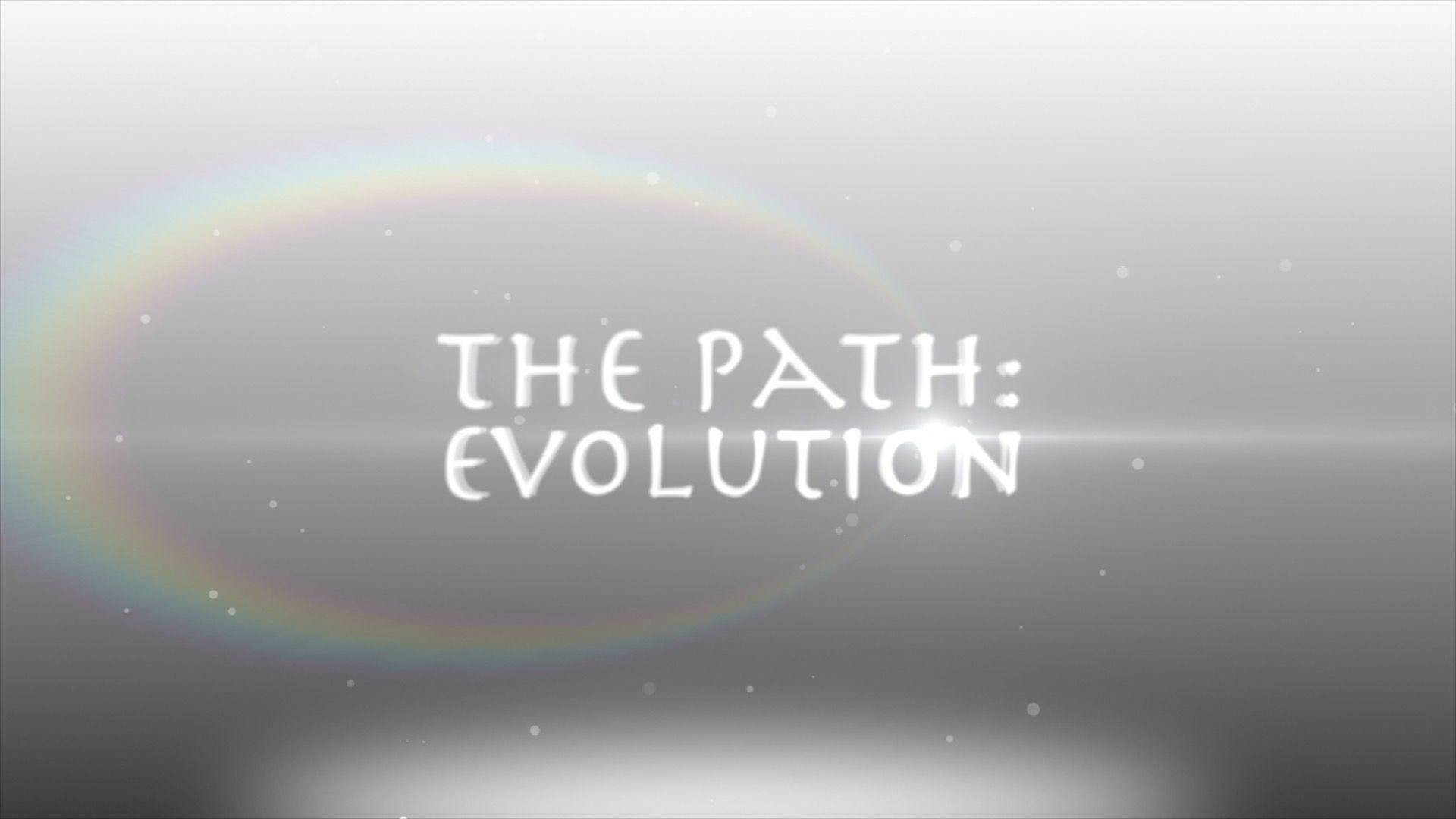 The Path Evolution-Trailer Title Screen