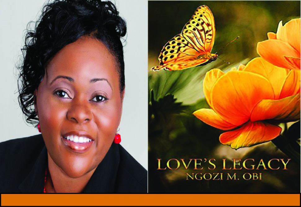 Dr. Ngozi M. Obi pictured here with front cover for Love's Legacy