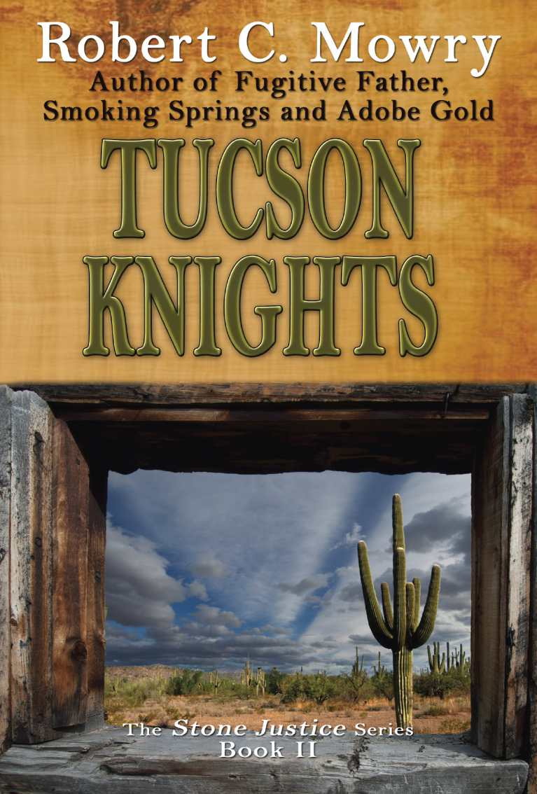 Tucson Knights by Robert C. Mowry